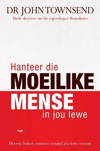 Hanteer die moeilike mense in jou lewe: Herwin beheer wanneer iemand jou lewe versuur (Afrikaans Edition)