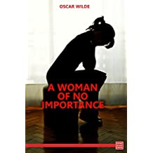 A Woman of No Importance (English Edition)