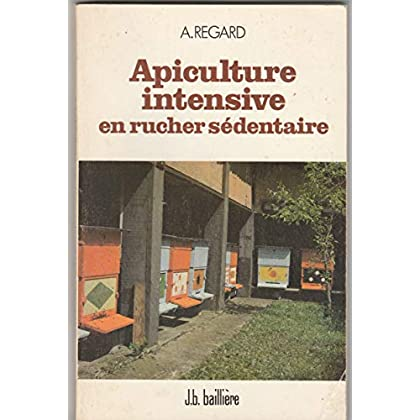 Apiculture intensive en rucher sédentaire