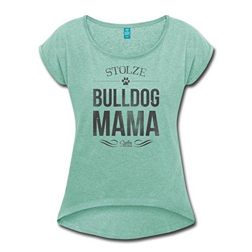 Spreadshirt Stolze Bulldog Mama Bully Hund Frauen T-Shirt mit Gerollten Ärmeln, XL, Minze Meliert (Bulldog T-shirt Grün)