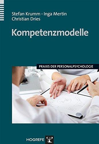 Kompetenzmodelle (Praxis der Personalpsychologie, Band 27)