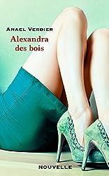 Alexandra Des Bois [Nouvelle] (Romantisme torride t. 1)