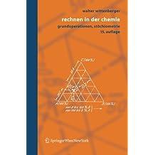 Rechnen in der Chemie: Grundoperationen, Stöchiometrie (German Edition), 15. Auflage: Grundoperationen, Stochiometrie