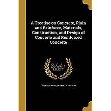 TREATISE ON CONCRETE PLAIN & R