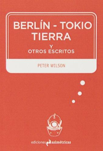 Berlín-Tokio-Tierra y otros escritos (Inmersiones)