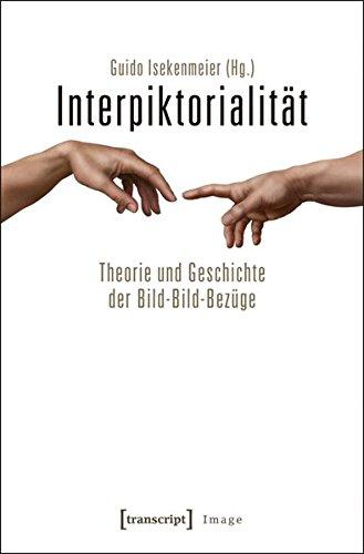 Interpiktorialität: Theorie und Geschichte der Bild-Bild-Bezüge (Image)