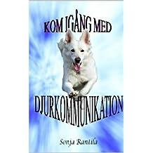 Kom igång med djurkommunikation (Swedish Edition)