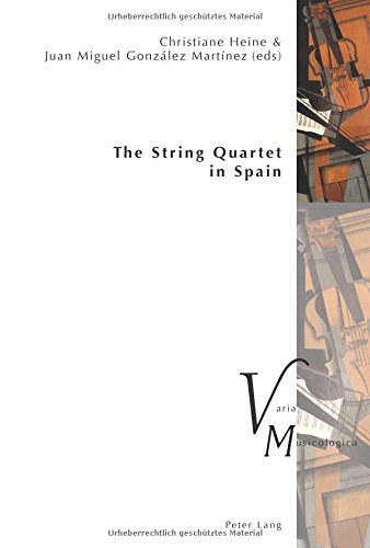 Descargar Libro The String Quartet in Spain (Varia Musicologica) de Juan Miguel Gonzalez Martinez