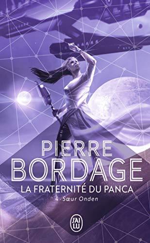 La fraternité du Panca, Tome 4 : Soeur Onden par Pierre Bordage