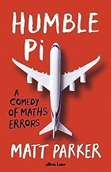 Humble Pi: A Comedy of Maths Errors (English Edition) de [Parker, Matt]