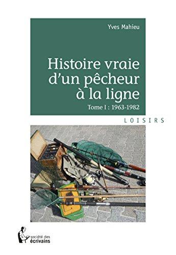 Histoire vraie d'un pêcheur à la ligne par Yves Mahieu