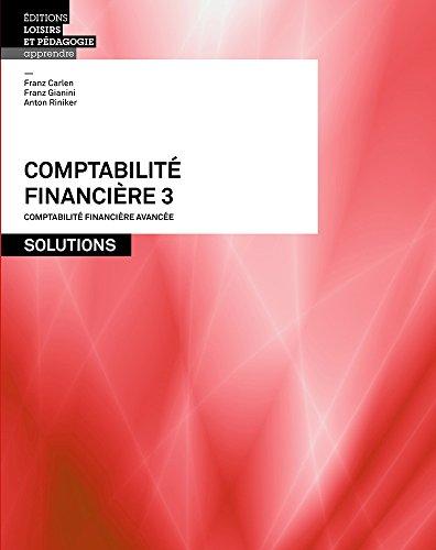 Comptabilite Financiere 3 - Solutions par Collectif