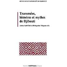 Traversées, histoires et mythes de Djibouti. Revue de l'Université de Djibouti