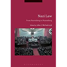 Nazi Law: From Nuremberg to Nuremberg