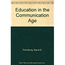 Education in the Communication Age