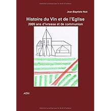 Histoire du Vin et de l'Eglise, 2000 ans d'ivresse et de communion