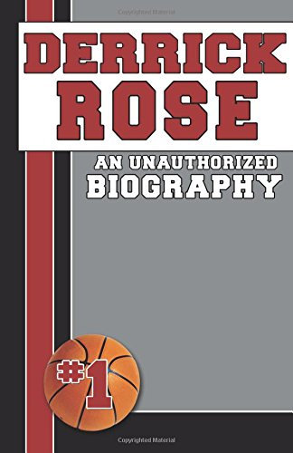Derrick Rose: An Unauthorized Biography por Belmont and Belcourt Books