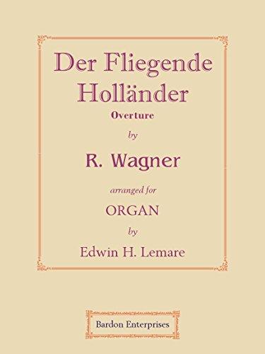 """Overture to """"Der Fliegende Holländer"""" (arr. by Edwin H. Lemare) für Orgel"""