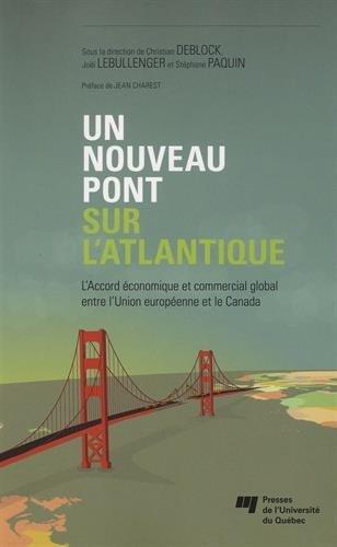 Un nouveau pont sur l'Atlantique : L'Accord économique et commercial global entre l'Union européenne et le Canada