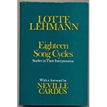 Eighteen Song Cycles: Studies in Their Interpretation by Lotte Lehmann (1971-09-16)