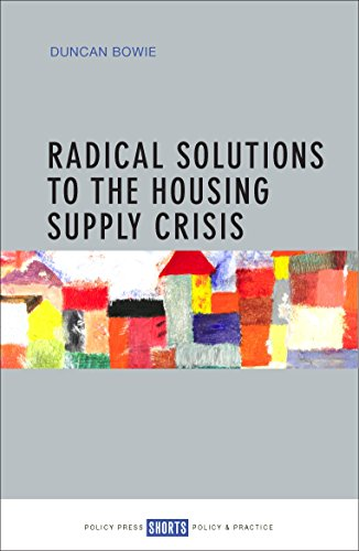 Radical solutions to the housing supply crisis ebook duncan bowie radical solutions to the housing supply crisis by bowie duncan fandeluxe Images