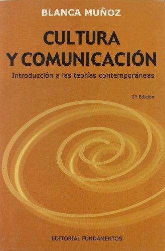 Cultura y comunicación: Introducción a las teorías contemporáneas (Ciencia / Economía, política y sociología)