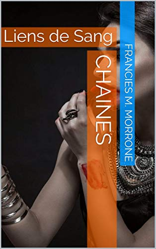 Chaines: liens de sang (french edition)