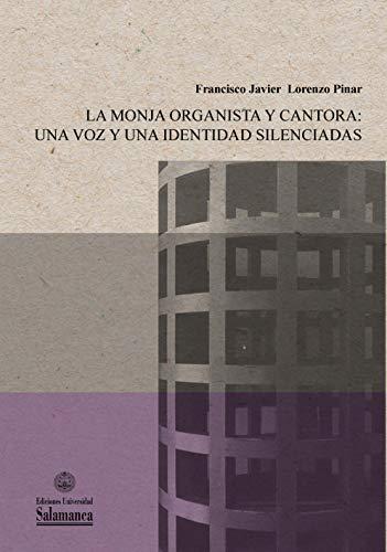 La monja organista y cantora: una voz y una identidad ...