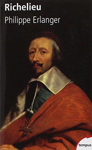 Richelieu : L'ambitieux Le révolutionnaire Le dictateur