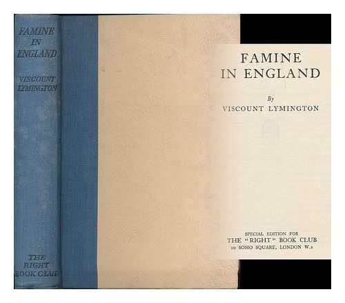 Famine in England / by Viscount Lymington