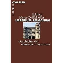 Imperium Romanum: Geschichte der römischen Provinzen