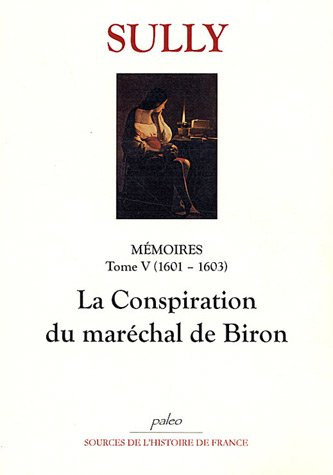 Mémoires : Tome 5, La Conspiration du maréchal de Biron (1601-1603)