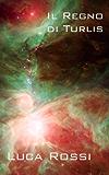 Il Regno di Turlis (Energie della Galassia Vol. 5)