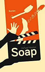 Soap von Michael Meisheit