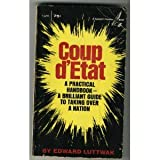 Coup d'Etat: A Practical Handbook- A Brilliant Guide to Taking Over a Nation