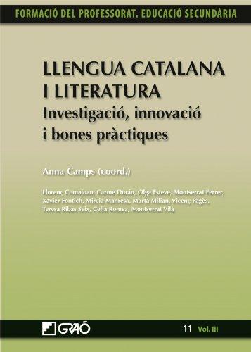 Llengua Catalana i Literatura. Investigació, innovació i bones pràctiques (FORMACION PROFESORADO-E.SECUN.)