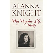 My Psychic Life, Mostly (English Edition)