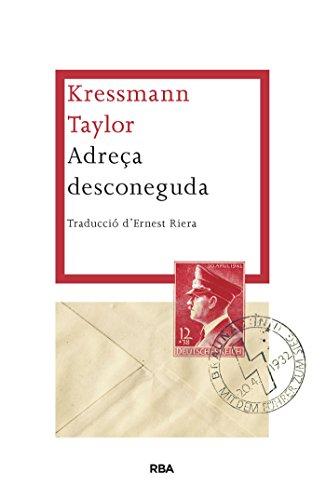Adreça desconeguda (LES ALES ESTESES) (Catalan Edition) por Kressmann Taylor