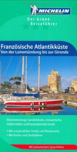 Michelin Französische Atlantikküste: Von der Loiremündung bis zur Gironde