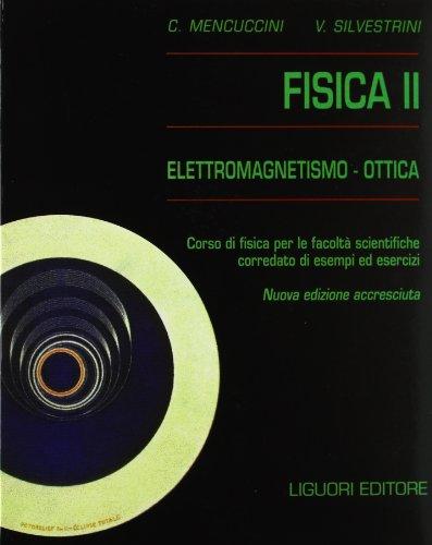 Fisica 2. Elettromagnetismo-ottica. Corso di fisica per le facolt scientifiche. Con esempi ed esercizi