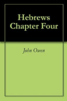 Hebrews Chapter Four (English Edition) eBook: John Owen ...