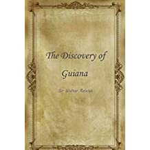 The Discovery of Guiana (English Edition)