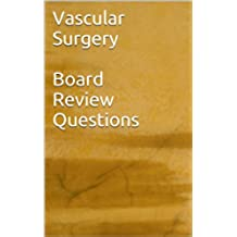Vascular Surgery Board Review Questions (English Edition)