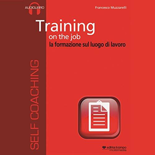 Training on the job: La formazione sul luogo di lavoro  Audiolibri