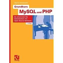 Grundkurs MySQL und PHP: So entwickeln Sie Datenbanken mit Open Source Software (German Edition)