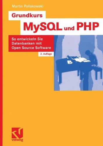 Grundkurs MySQL und PHP: So entwickeln Sie Datenbanken mit Open Source Software (German Edition) - Bild 1