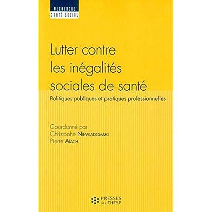 Lutter contre les inégalités sociales de santé: Politiques publiques et pratiques professionnelles