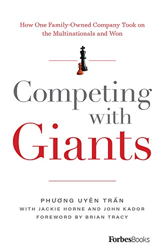 Competing with Giants: How One Family-Owned Company Took on the Multinationals and Won