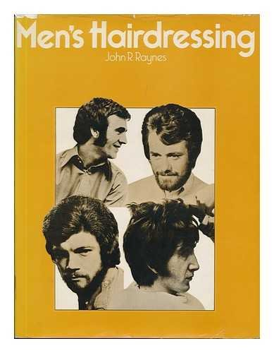 Men's hairdressing / [by] John R. Raynes
