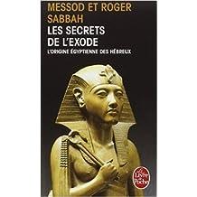 Les Secrets de l'Exode : L'Origine égyptienne des Hébreux de Roger Sabbah ,Messod Sabbah ( 10 septembre 2003 )